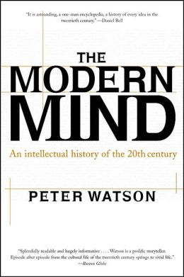 Modern Mind: An Intellectual History of the 20th Century
