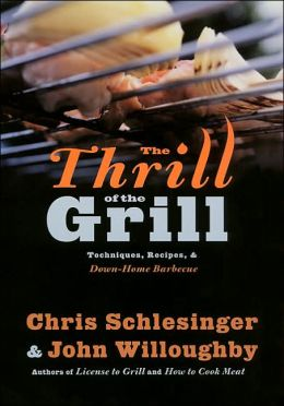 Thrill of the Grill: Techniques, Recipes, & Down-Home Barbecue