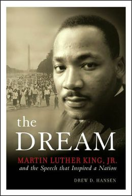 Dream: Martin Luther King, JR. and the Speech That Inspired a Nation