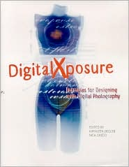 Digital Xposure: Formulas for Designing with Digital Photography