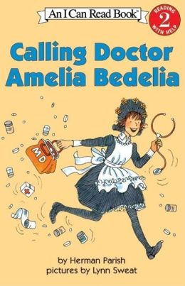 Calling Doctor Amelia Bedelia (I Can Read Books Series: A Level 2 Book)