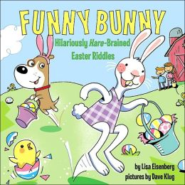 Funny Bunny: Hilariously Hare-Brained Easter Riddles