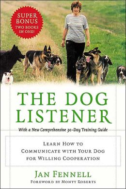 Dog Listener: Learn How to Communicate with Your Dog for Willing Cooperation