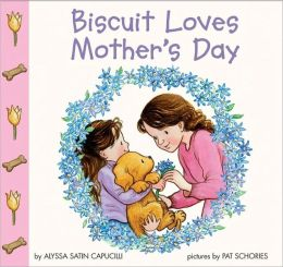 Biscuit Loves Mother's Day by Alyssa Satin Capucilli ...