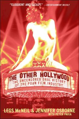 Other Hollywood: The Uncensored Oral History of the Porn Film Industry