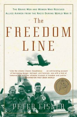 Freedom Line: The Brave Men and Women Who Rescued Allied Airmen from the Nazis during World War II