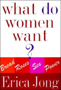 What Do Women Want?: Bread, Roses, Sex, Power