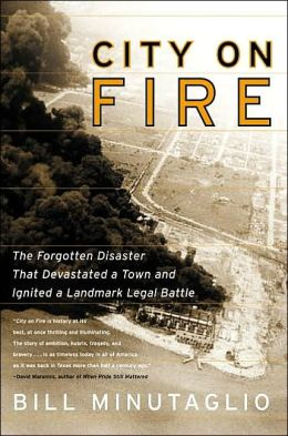 City on Fire: The Forgotten Story of a Disaster That Destroyed a Town and the Landmark Legal Battle That Ensued