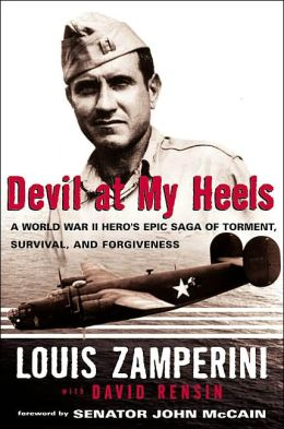 Devil at My Heels: A World War II Hero's Epic Saga of Torment, Survival, and Forgiveness