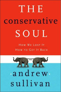 Conservative Soul: How We Lost It, How to Get It Back