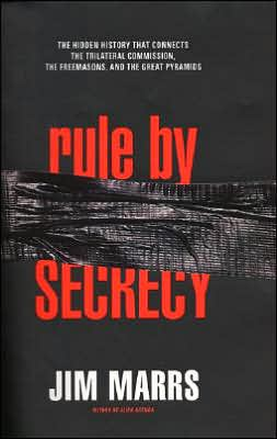 Rule by Secrecy: The Hidden History That Connects the Trilateral Commission, the Freemasons and the Great Pyramids