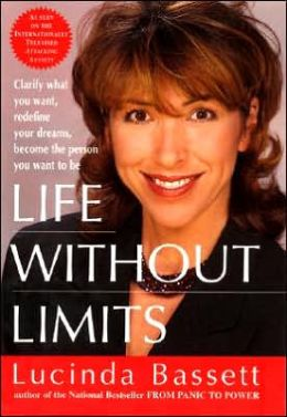 Life Without Limits: Clarify What You Want, Redefine Your Dreams, Become the Person You Want to Be