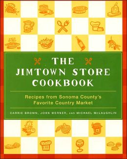 Jimtown Store Cookbook: Recipes from Sonoma County's Favorite Country Market