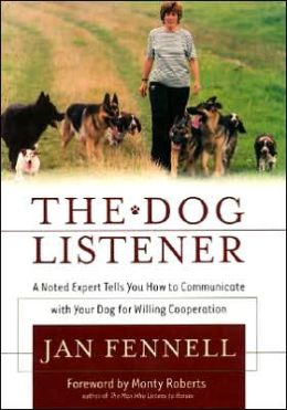 Dog Listener: A Noted Expert Tells You How to Communicate with Your Dog for Willing Cooperation