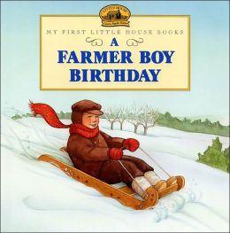 A Farmer Boy Birthday (My First Little House Books Series)