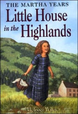 Little House in the Highlands: (Little House Series: The Martha Years)