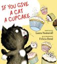 Book Cover Image. Title: If You Give a Cat a Cupcake, Author: Laura Numeroff