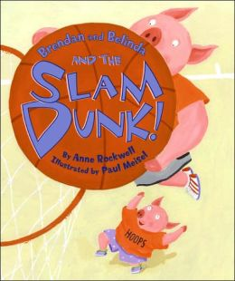 Brendan and Belinda and the Slam Dunk! (Good Sports Series)