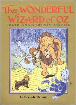 The Wonderful Wizard of Oz: 100th Anniversary Edition (Oz Series #1)