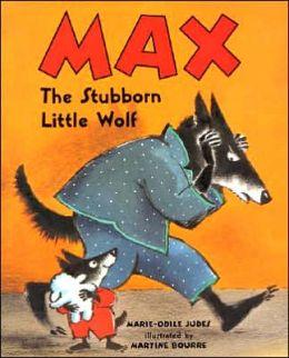Max the Stubborn Little Wolf