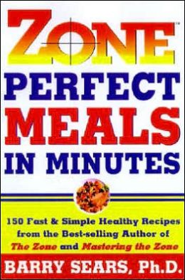 Zone-Perfect Meals in Minutes: 150 Fast and Simple Healthy Recipes