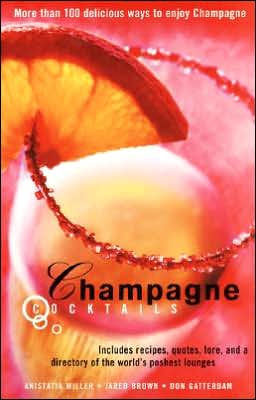 Champagne Cocktails: Includes Recipes, Quotes, Lore, and a Directory of the World's Poshest Lounges
