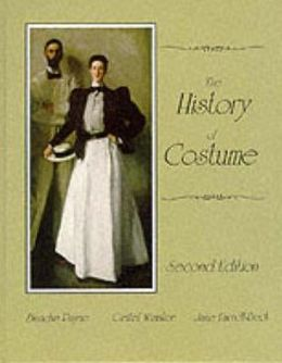The History of Costume: From the Ancient Mesopotamians Through the Twentieth Century