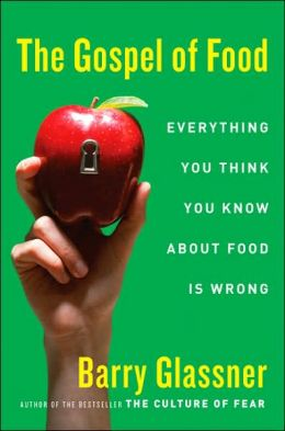 Gospel of Food: Everything You Think You Know About Food Is Wrong