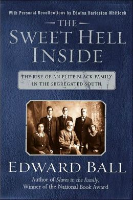 Sweet Hell Inside: The Rise of an Elite Black Family in the Segregated South