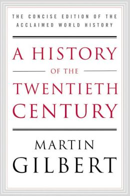 History of the Twentieth Century: The Concise Edition of the Acclaimed World History