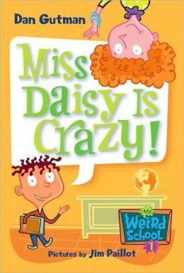 Miss Daisy Is Crazy! (My Weird School Series #1)