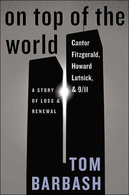On Top of the World: Cantor Fitzgerald, Howard Lutnick, and 9/11