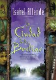 Book Cover Image. Title: La ciudad de las bestias (City of the Beasts), Author: Isabel Allende