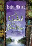 Book Cover Image. Title: La ciudad de las bestias (City of the Beasts), Author: Isabel Allende