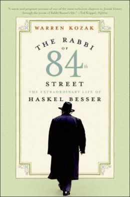 Rabbi of 84th Street: The Extraordinary Life of Haskel Besser