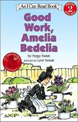 Good Work, Amelia Bedelia (I Can Read Book: Reading 2 With Help)