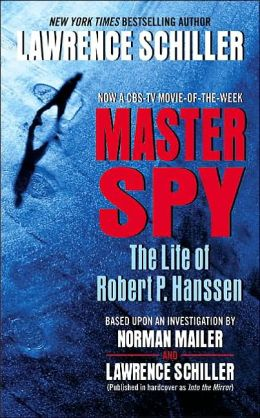 Master Spy: The Life of Robert P. Hanssen