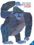 Book Cover Image. Title: De la cabeza a los pies (From Head to Toe), Author: Eric Carle