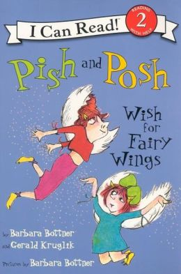 Pish and Posh Wish for Fairy Wings (I Can Read Series Level 2)