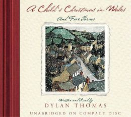 Child's Christmas in Wales and Five Poems : 50th Anniversary Edition