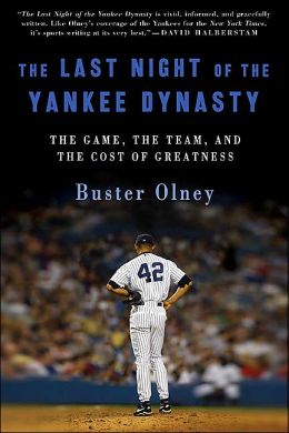 Last Night of the Yankee Dynasty: The Game, the Team, and the Cost of Greatness