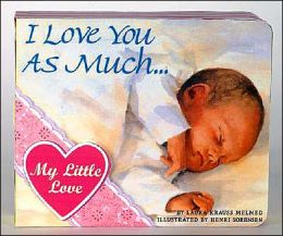 Baby's First Valentine's Day: I Love You As Much; I Loved You Before You Were Born