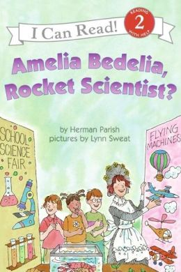 Amelia Bedelia, Rocket Scientist? (I Can Read Book 2 Series)