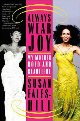 Always Wear Joy: My Mother Bold and Beautiful