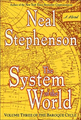 The System of the World (Baroque Cycle Series #3)