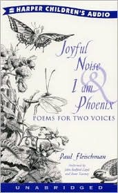 Joyful Noise and I Am Phoenix: Poems for Two Voices