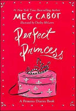 Perfect Princess (Princess Diaries Series)
