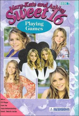 Playing Games (Mary-Kate and Ashley Sweet 16 Series # 7)