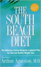 South Beach Diet: The Delicious, Doctor-Designed, Foolproof Plan for Fast and Healthy Weight Loss