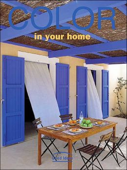 Color in Your Home (Good Ideas Series)